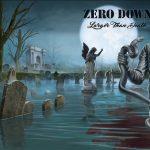 [Chronique] ZERO DOWN – Larger Than Death