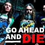 [Chronique] GO AHEAD AND DIE – Go Ahead And Die