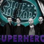 [Chronique] STATE OF SALAZAR – Superhero (07/12/18)