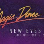 [Chronique] MAGIC DANCE – New Eyes (7 décembre 2018)